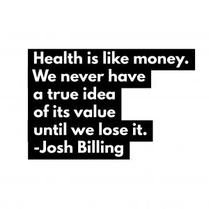 Health is like money.