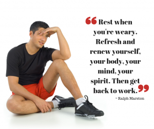 Rest when you're weary. Refresh and renew yourself, your body, your mind, your spirit. Then get back to work. ~ Ralph Marston