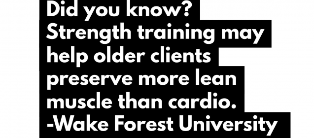 Strength training may help older clients preserve more lean muscle than cardio.